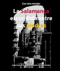 La Salamanca Escondida entre sus piedras