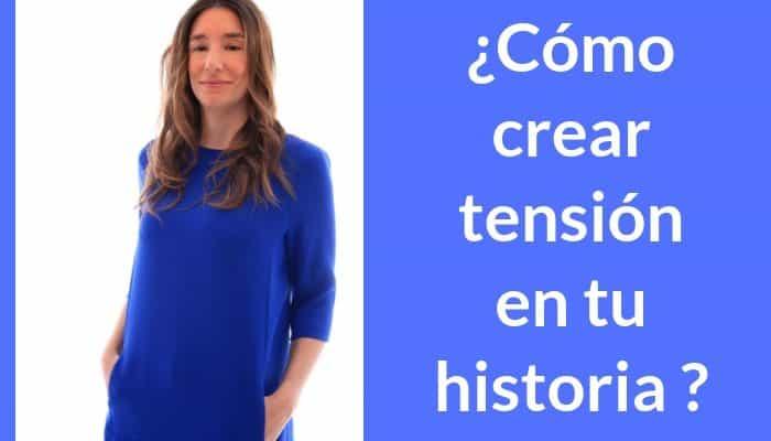 Cómo crear tensión en tu historia