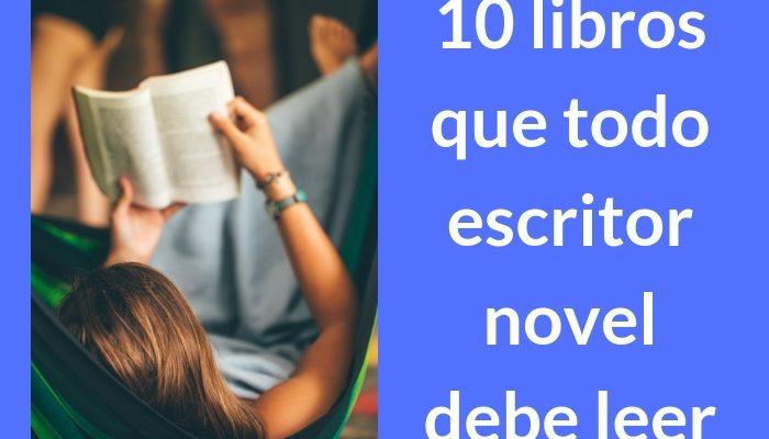 10 libros que todo escritor novel debe leer