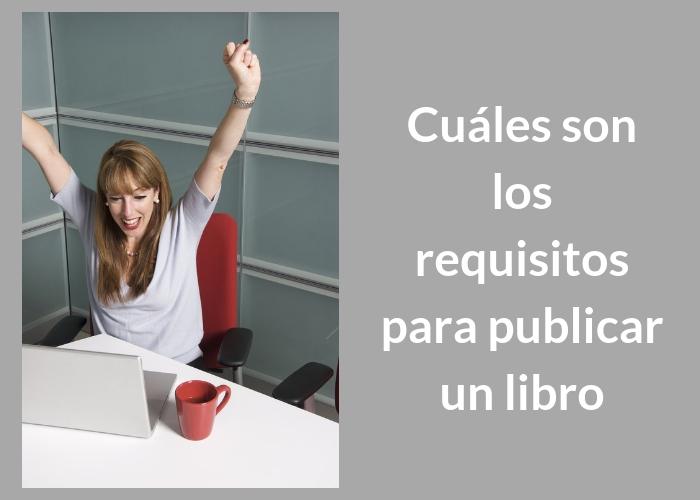 Cuáles son los requisitos para publicar un libro