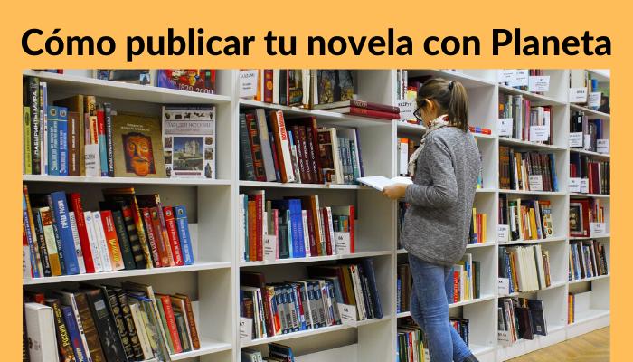 cómo-publicar-tu-novela-con-Planeta