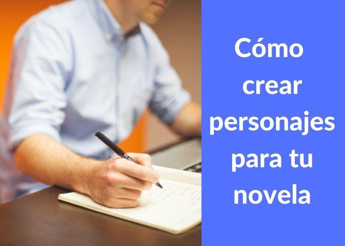 cómo crear un personaje para tu novela