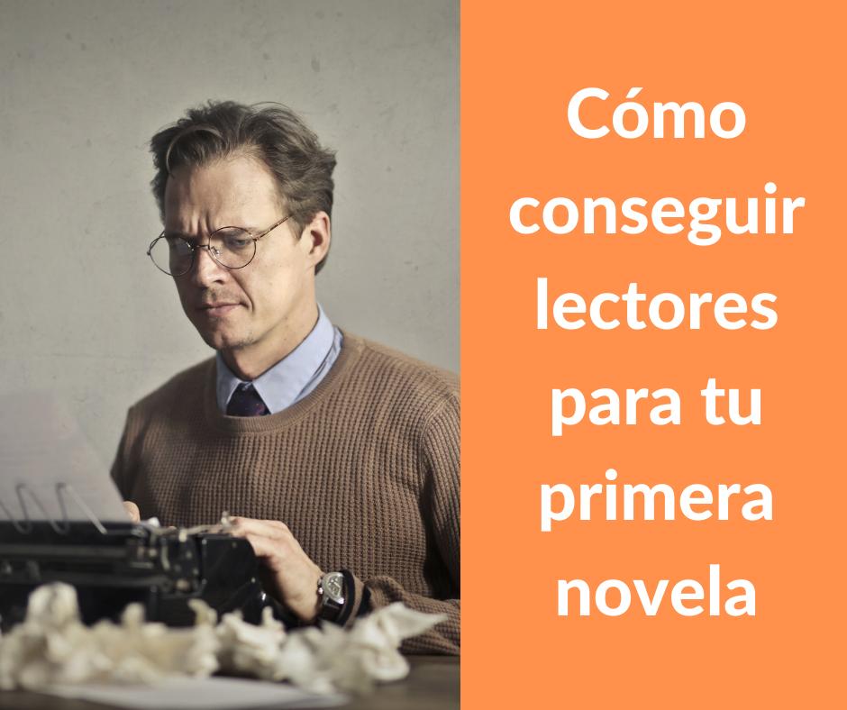 cómo conseguir lectores para tu primera novela